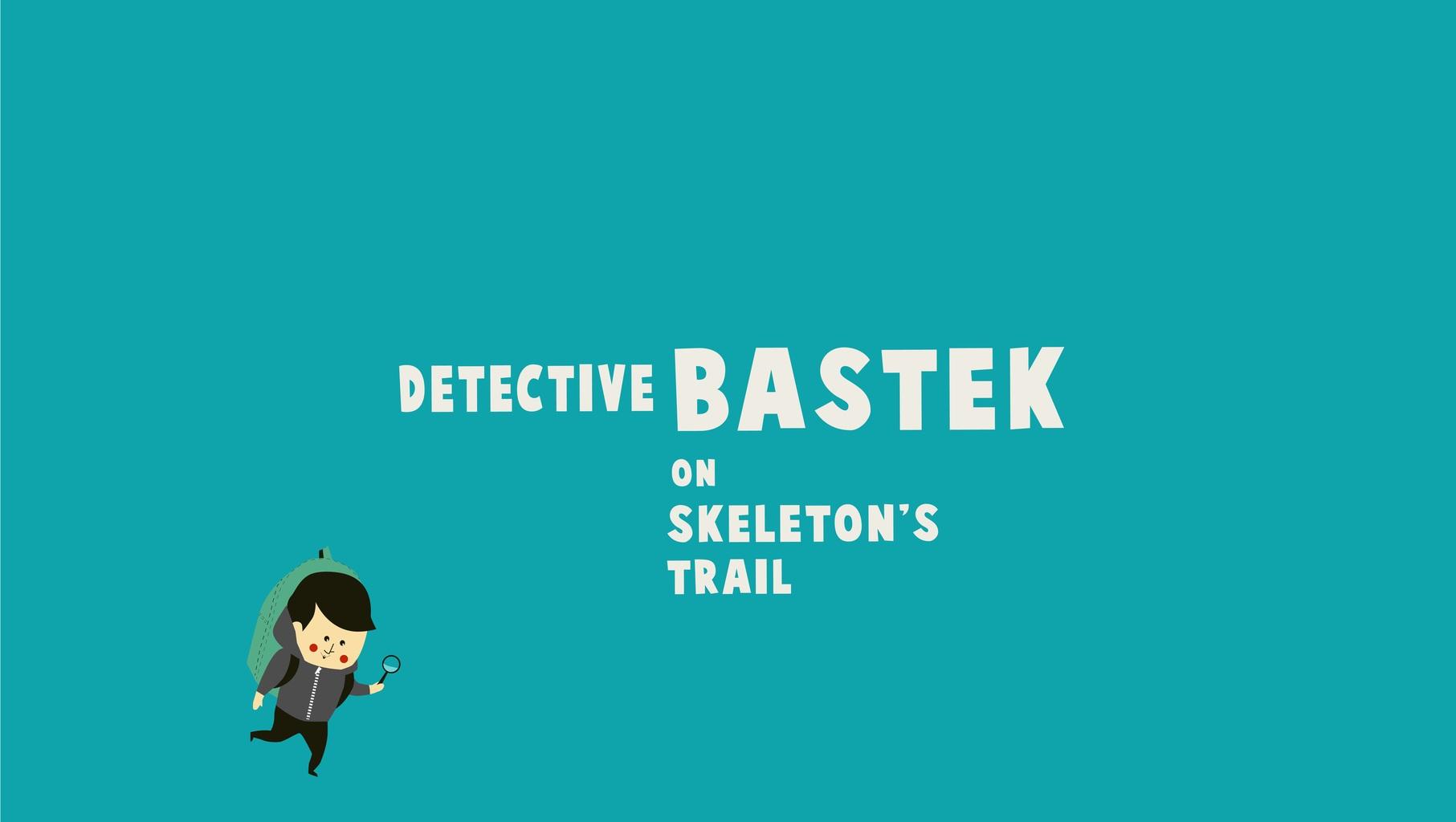 Detektyw Bastek na tropie kościotrupa