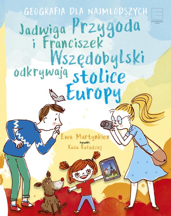 Jadwiga Przygoda i Franciszek Wszędobylski odkrywają stolice Europy