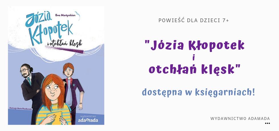 Józia Kłopotek i otchłań klęsk - książka dla dzieci autorstwa Ewy Martynkien