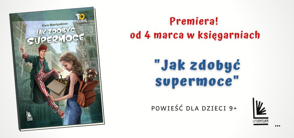 Jak zdobyć supermoce - premiera książki w marcu!